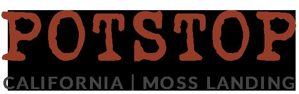 PotStop Moss Landing
